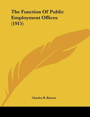 The Function of Public Employment Offices (1915) - Barnes, Charles B