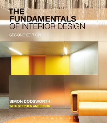 The Fundamentals of Interior Design - Dodsworth, Simon, and Anderson, Stephen