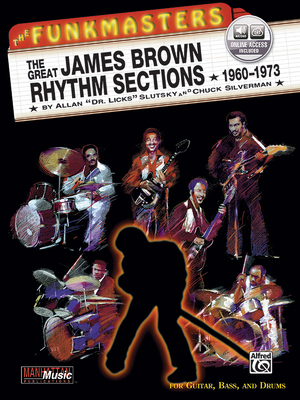 "The Funkmasters: The Great James Brown Rhythm Sections 1960-1973 - Brown, James, Bishop, and Slutsky, Allan ""Dr Licks"", and Silverman, Chuck"