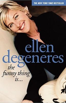 The Funny Thing Is... - DeGeneres, Ellen