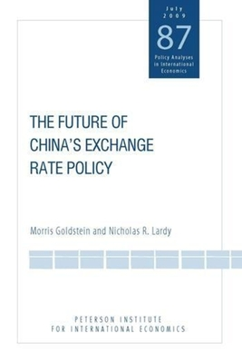 The Future of China's Exchange Rate Policy - Goldstein, Morris
