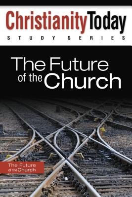 The Future of Church - Christianity Today Intl.