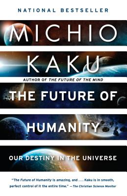 The Future of Humanity: Our Destiny in the Universe - Kaku, Michio