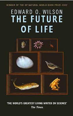 The Future Of Life - Wilson, Edward O.