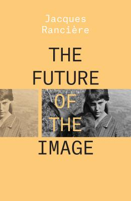 The Future of the Image - Ranciere, Jacques