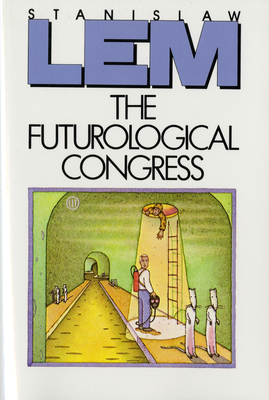 The Futurological Congress: From the Memoirs of Ijon Tichy - Lem, Stanislaw