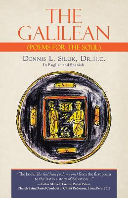The Galilean: (poems for the Soul) - Siluk, Dr H C Dennis L