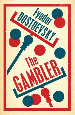 The Gambler - Dostoevsky, Fyodor, and Aplin, Hugh (Translated by)