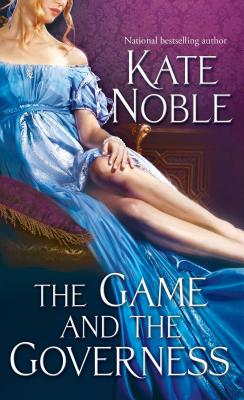 The Game and the Governess - Noble, Kate