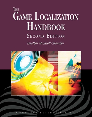 The Game Localization Handbook - Chandler, Heather Maxwell, and O'Malley Deming, Stephanie