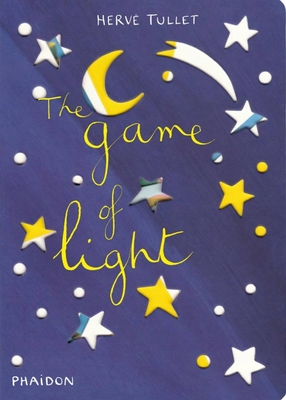 The Game of Light - Tullet, Herve