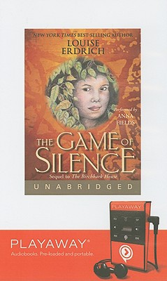 The Game of Silence - Erdrich, Louise, and Fields, Anna (Performed by)