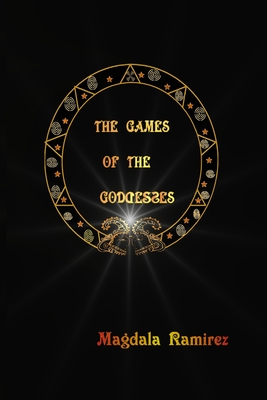 The Games of the Goddess - Ramirez, Magdala