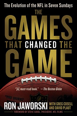The Games That Changed the Game: The Evolution of the NFL in Seven Sundays - Jaworski, Ron, and Plaut, David, and Cosell, Greg