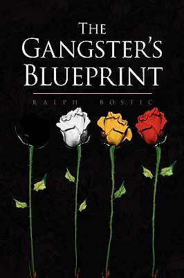 The Gangster's Blueprint - Bostic, Ralph