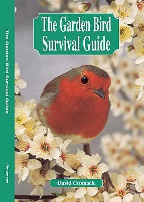 The Garden Bird Survival Guide - Cromack, David