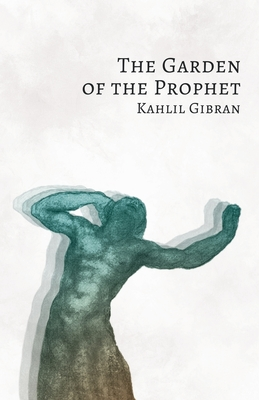 The Garden of the Prophet - Gibran, Kahlil