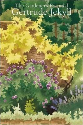 The Gardener's Essential - Jekyll, Gertrude, and Lawrence, Elizabeth (Editor)