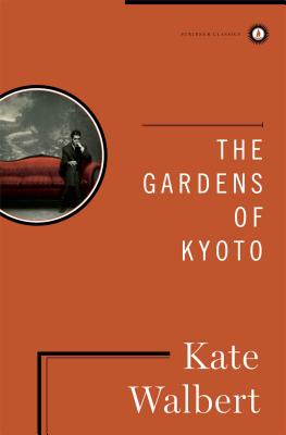 The Gardens of Kyoto - Walbert, Kate