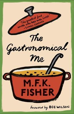 The Gastronomical Me - Fisher, M.F.K.