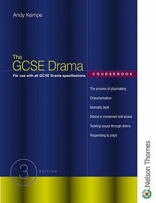 The GCSE Drama Coursebook - Kempe, Andy