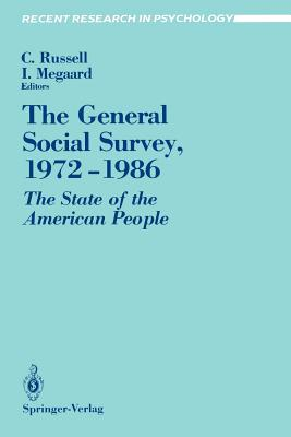 The General Social Survey, 1972 1986: The State of the American People - Russell, Charlos H