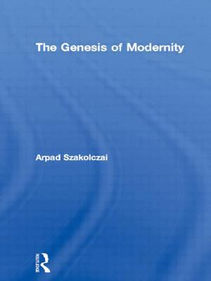 The Genesis of Modernity - Szakolczai, Arpad