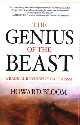 The Genius of the Beast: A Radical Re-Vision of Capitalism - Bloom, Howard