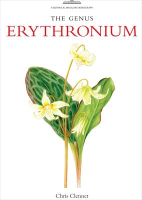 The Genus Erythronium - Clennett, Chris