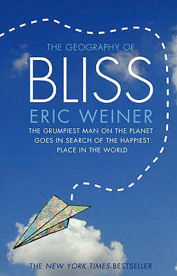The Geography of Bliss - Weiner, Eric