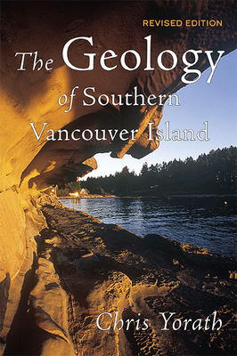 The Geology of Southern Vancouver Island - Yorath, C J