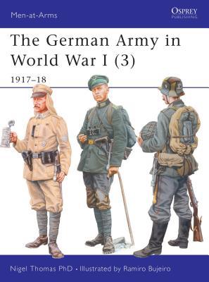 The German Army in World War I (3): 1917-18 - Thomas, Nigel, Dr.