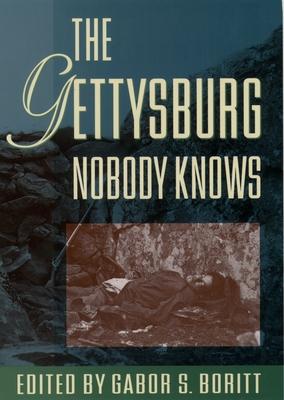 The Gettysburg Nobody Knows - Boritt, Gabor S