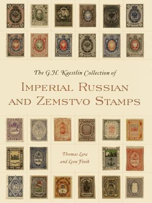 The GH Kaestlin Collection of Imperial Russian and Zemstvo Stamps - Lera, Thomas M, and Fink, Leon