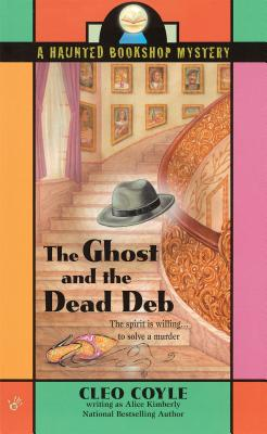 The Ghost and the Dead Deb - Kimberly, Alice