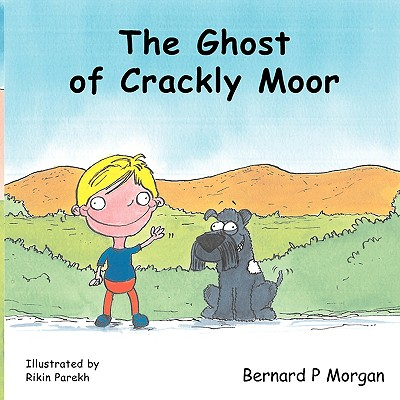 The Ghost of Crackley Moor - Morgan, Bernard P