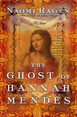 The Ghost of Hannah Mendes - Ragen, Naomi