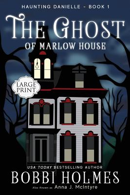 The Ghost of Marlow House - Holmes, Bobbi