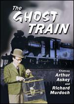 The Ghost Train - Walter Forde