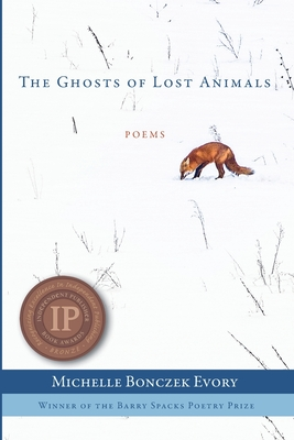 The Ghosts of Lost Animals - Bonczek Evory, Michelle