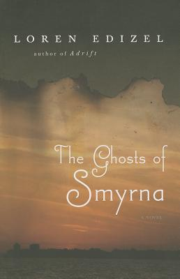The Ghosts of Smyrna - Edizel, Loren