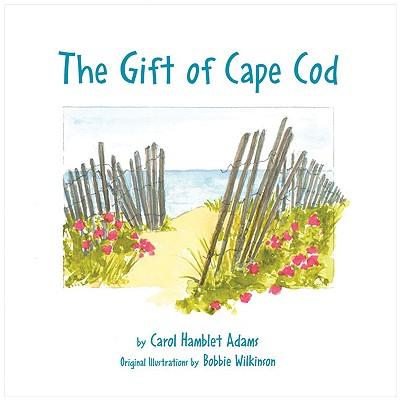 The Gift of Cape Cod - Adams, Carol Hamblet
