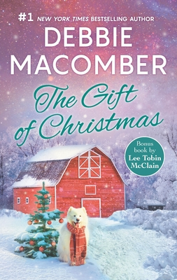 The Gift of Christmas: An Anthology - Macomber, Debbie, and McClain, Lee Tobin