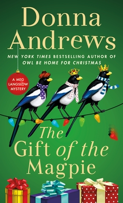 The Gift of the Magpie: A Meg Langslow Mystery - Andrews, Donna