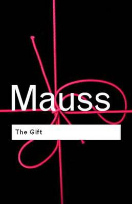 The Gift: The Form and Reason for Exchange in Archaic Societies - Mauss, Marcel, and Douglas, Mary