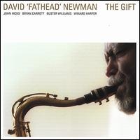 "The Gift - David ""Fathead"" Newman"