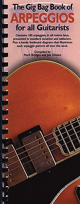 The Gig Bag Book of Arpeggios for All Guitarists - Dineen, Joe, and Bridges, Mark
