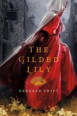The Gilded Lily - Swift, Deborah