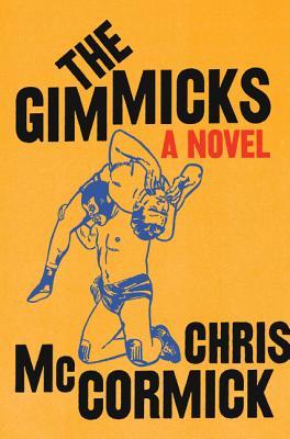The Gimmicks - McCormick, Chris