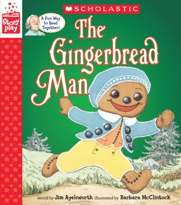 The Gingerbread Man (a Storyplay Book) - Aylesworth, Jim